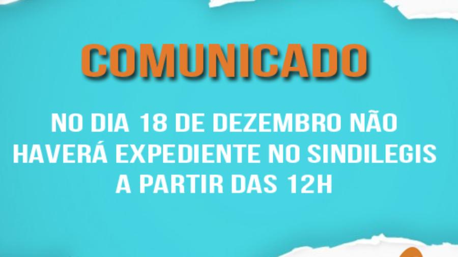 a7c1b19e2f Não haverá expediente no Sindilegis nesta sexta-feira (18) a partir de  meio-dia