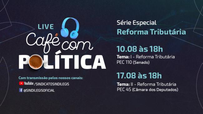 Café com Política terá série especial com debates para discutir reforma tributária